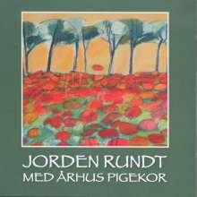 Aarhus Pigekor - Jorden Rundt Med Arhus Pigekor, CD