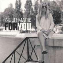 Inger Marie Gundersen (geb. 1959): For You, CD