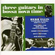 Herb Ellis (1921-2010): Three Guitars In Bossa Nova Time, CD