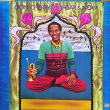 Don Cherry (1936-1995): Hear And Now, CD