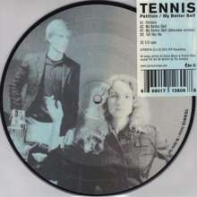 Tennis: Petition/My Better Self (Picture Disc), Single 7""