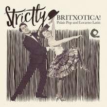 Strictly Britxotica! Palais Pop And Locarno Latin, LP