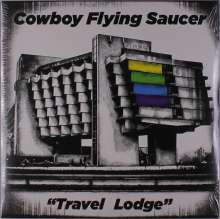 Cowboy Flying Saucer: Travel Lodge, LP