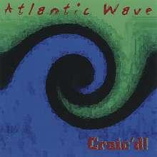 Atlantic Wave: Craic'D!, CD