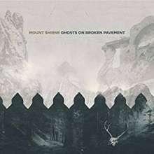 Mount Shrine: Ghosts On Broken Pavement, CD