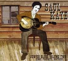 Saul Kaye: Vol. 2-Jewish Blues: Kings Pro, CD