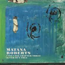 Matana Roberts (geb. 1978): Coin Coin Chapter Three: River Run Thee (180g) (Limited Edition), LP