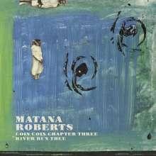 Matana Roberts (geb. 1978): Coin Coin Chapter Three: River Run Thee, CD