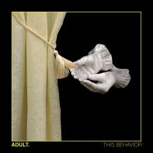 Adult.: This Behavior, CD