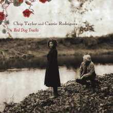 Chip Taylor & Carrie Rodriguez: Red Dog Tracks (Deluxe Edition), CD