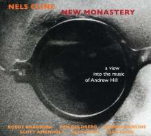 Nels Cline (geb. 1956): New Monastery: A View Into The Music Of Andrew Hill, CD