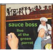 Sauce Boss: Live At The Green Parrot, CD
