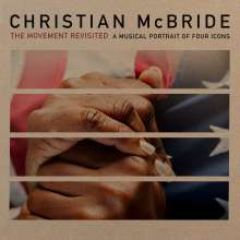 Christian McBride (geb. 1972): The Movement Revisited: A Musical Portrait Of Four Icons, CD