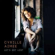 Cyrille Aimee (geb. 1984): Let's Get Lost, CD
