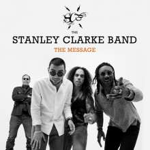 Stanley Clarke (geb. 1951): The Message, CD
