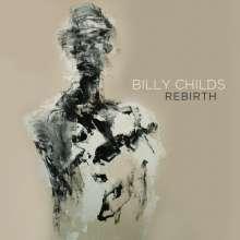 Billy Childs (geb. 1957): Rebirth, CD