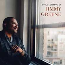 Jimmy Greene (geb. 1934): While Looking Up, CD