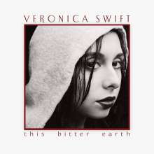 Veronica Swift: This Bitter Earth, CD
