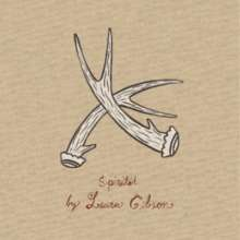"""Laura Gibson: Spirited/ All The Pretty Horses, Single 7"""""""