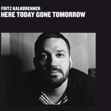 Fritz Kalkbrenner: Here Today, Gone Tomorrow, 2 LPs