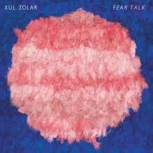 Xul Zolar: Fear Talk, LP