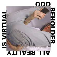Odd Beholder: All Reality Is Virtual, LP