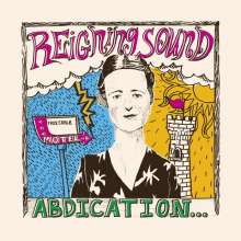 Reigning Sound: Abdication...For Your Love, CD