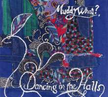 Muddy What?: Dancing In The Halls, CD