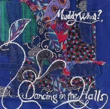 Muddy What?: Dancing In The Halls, LP