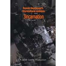 Ronnie Styrocultural Antidote Neuhauser: 3incarnation, DVD