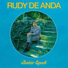 Rudy De Anda: Tender Epoch, CD
