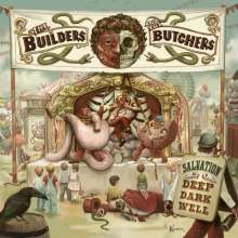 The Builders & The Butchers: Salvation Is A Deep Dark Well, CD