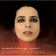 Elisabeth Lohninger: Beneath Your Surface, CD