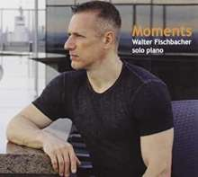 Walter Fischbacher: Moments, CD