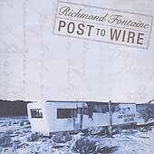 Richmond Fontaine: Post To Wire, CD