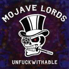 Mojave Lords: Unfuckwithable, LP