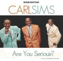 Carl Sims: Are You Serious, CD
