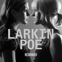 Larkin Poe: Reskinned, LP