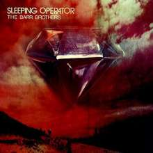 The Barr Brothers: Sleeping Operator, 2 LPs