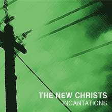 The New Christs: Incantations, LP
