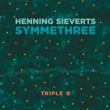 Henning Sieverts (geb. 1966): Symmethree: Triple B, CD