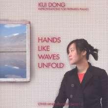 "Kui Dong (geb. 1966): Werke für präpariertes Klavier ""Hands Like Waves Unfold"", CD"
