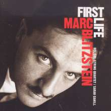 "Marc Blitzstein (1905-1964): Kammermusik ""First Life"", CD"