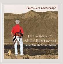 Mick Rothman: Place Loss Love & Life: The Songs Of Mick Rothman, CD