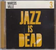 Marcos Valle (geb. 1943): Jazz Is Dead 3, CD