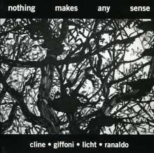 Cline / Giffoni / Licht / Ranaldo: Nothing Makes Any Sense, CD