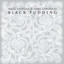 Mark Lanegan & Duke Garwood: Black Pudding, CD