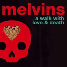 Melvins: A Walk With Love And Death, 2 CDs