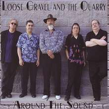 Loose Gravel & The Quarry: Around The Sound, CD