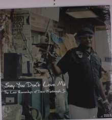 David Kimbrough Jr.: Say You Don't Love Me: The Last Recordings Of David Kimbrough Jr., LP